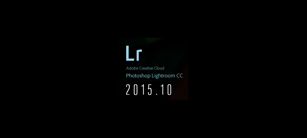 Adobe Lightroom CC 2015.10 update